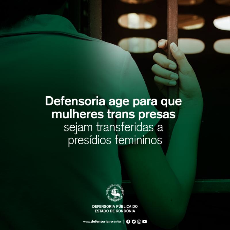 Defensoria age para que mulheres trans presas sejam transferidas a presídios femininos, em Rondônia