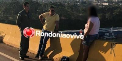 Comerciante que ameaçou pular da ponte ficou depressiva após vendas caírem, em Porto Velho