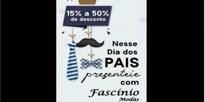 Promoção Dia dos Pais na Fascínio Modas com 15% a 50% de desconto
