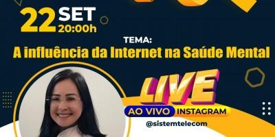 Amanhã tem live da Sistem Telecom com o tema a influência da internet na saúde mental, com a psicóloga Elizangela Codinhoto
